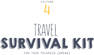 instant-university_CC1420-lecture-4-travel-survival-kit-for-your-Polaroid-cameras-title