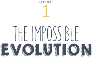 instant-university_CHEM1110-lecture-1-the-impossible-evoltuion-title