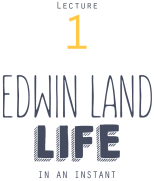 instant-university_HIST1010-lecture-1-edwin-land-life-in-an-instant-title