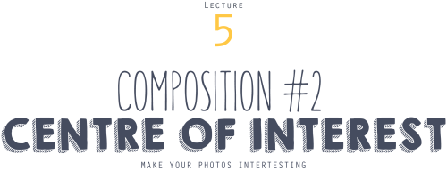instant-university_SFA1203-lecture-5-composition-centre-of-interest-title
